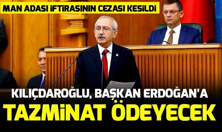 Kılıçdaroğlu, Başkan Erdoğan'a 130 bin lira tazminat ödeyecek