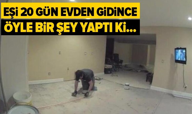 EŞİ 20 GÜN EVDEN GİDİNCE ÖYLE BİR ŞEY YAPTI Kİ...
