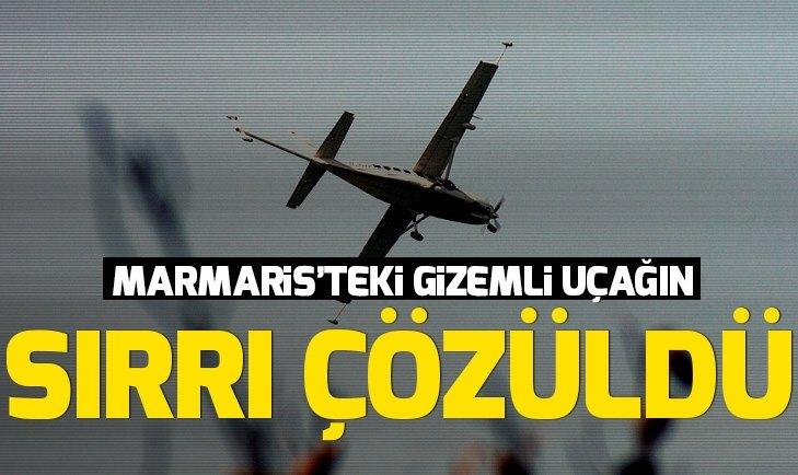 MARMARİS'TEKİ GİZEMLİ UÇAĞIN SIRRI ÇÖZÜLDÜ!