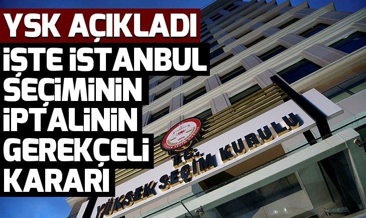 SON DAKİKA: YSK İstanbul'da seçimin iptal edilmesinin gerekçeli kararını açıkladı