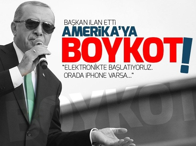 Başkan Erdoğan: ABD'nin elektronik ürünlerine boykot uygulanacak