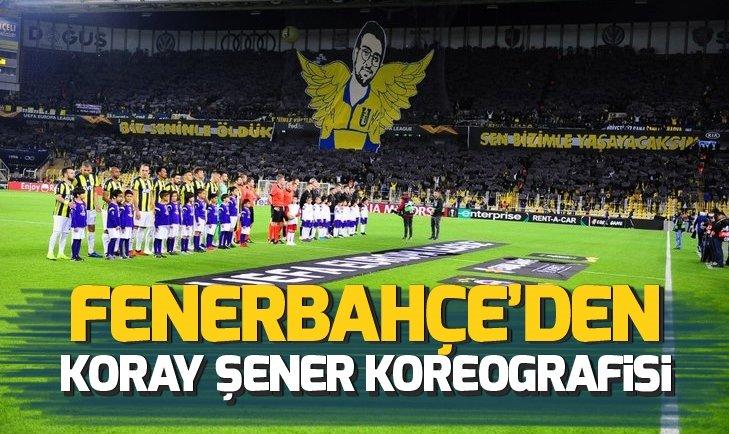 FENERBAHÇE'DEN KORAY ŞENER KOREOGRAFİSİ