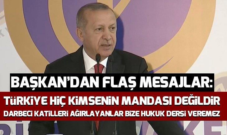 Son dakika: Başkan Erdoğan: Türkiye hiç kimsenin müstemlekesi, mandası değildir