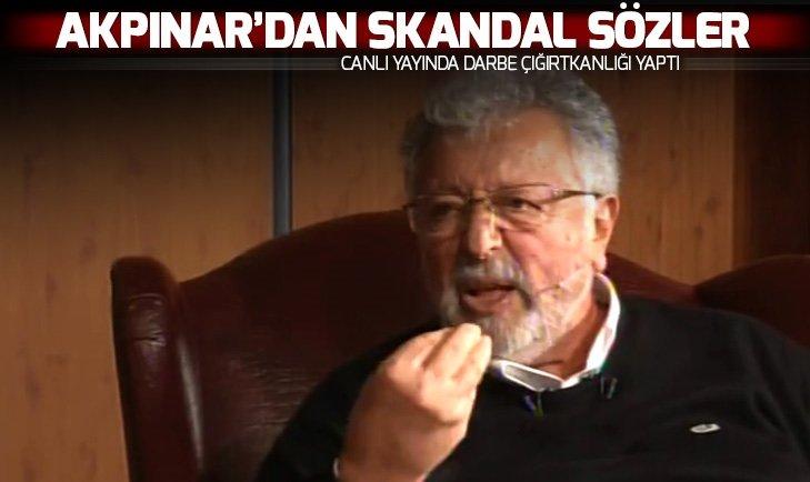 Metin Akpınar'dan canlı yayında darbe çığırtkanlığı... Skandal sözler!