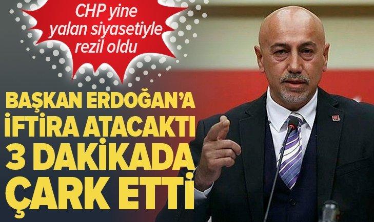 Başkan Erdoğan'a iftira atmak isterken rezil oldu