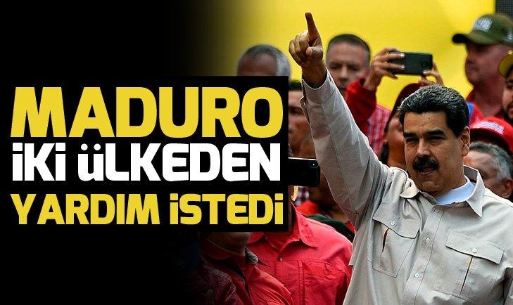 Maduro iki ülkeden yardım istedi
