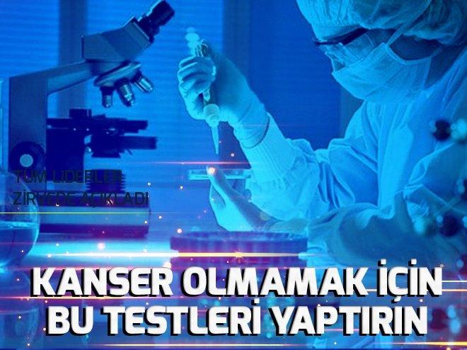 KANSER OLMAK İSTEMİYORSANIZ BU TESTLERİ YAPTIRIN!