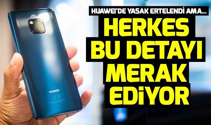 ABD'nin kararı sonrası Huawei'de şimdi ne olacak? Huawei Android güncellemelerinde gözlerin çevrildiği tarih