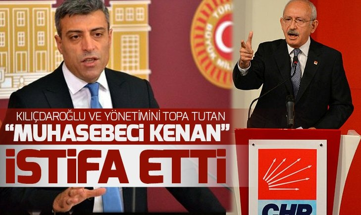 'Muhasebeci Kenan' Kılıçıdaroğlu yönetimini topa tutup istifa etti
