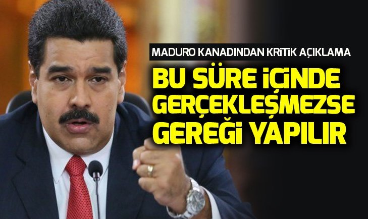 MADURO KANADINDAN KRİTİK AÇIKLAMA!