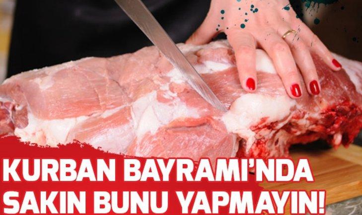 KURBAN BAYRAMI'NDA ET TÜKETİRKEN DİKKAT!