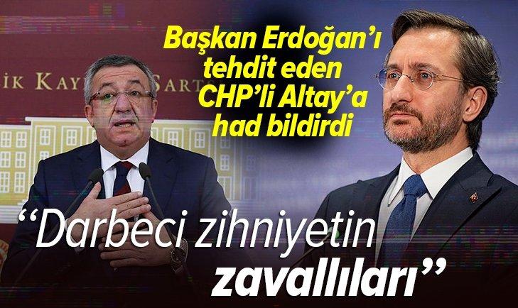 Altun'dan Başkan Erdoğan'ı tehdit eden CHP'li Altay'a tepki