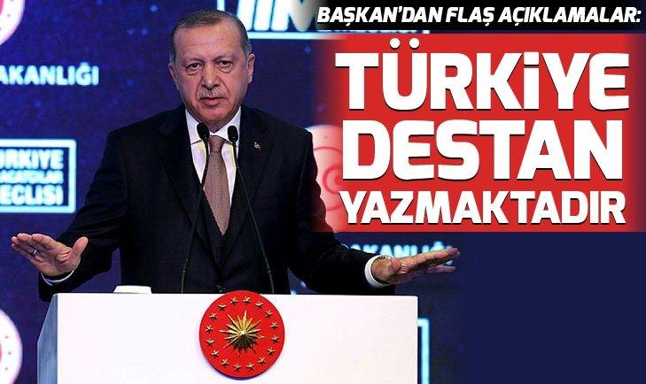 Başkan Erdoğan: Türkiye dış politikada destan yazmaktadır