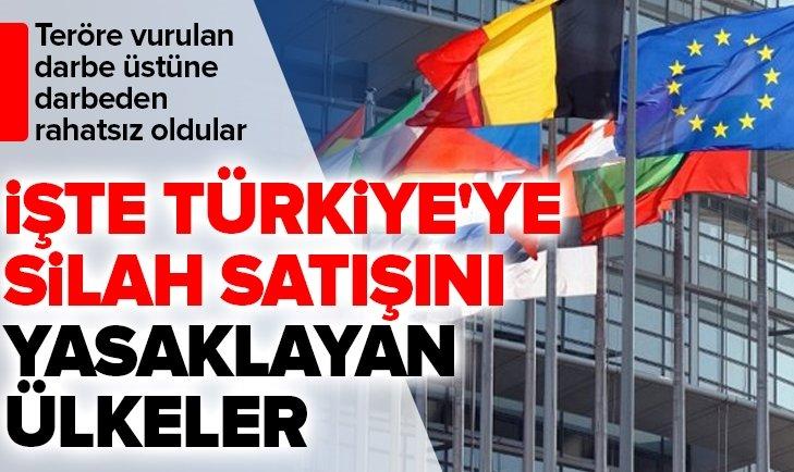 TÜRKİYE'YE SİLAH SATIŞINI YASAKLAYAN ÜLKELER...