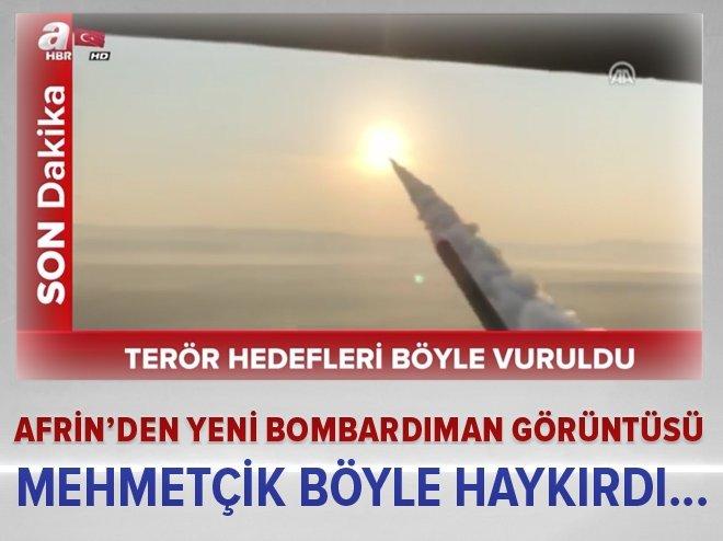 AFRİN'DE TERÖR HEDEFLERİ İŞTE BÖYLE VURULDU!