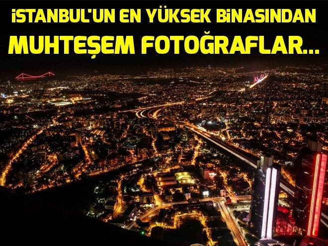 İstanbul'un en yüksek binasından kent bir başka görülüyor