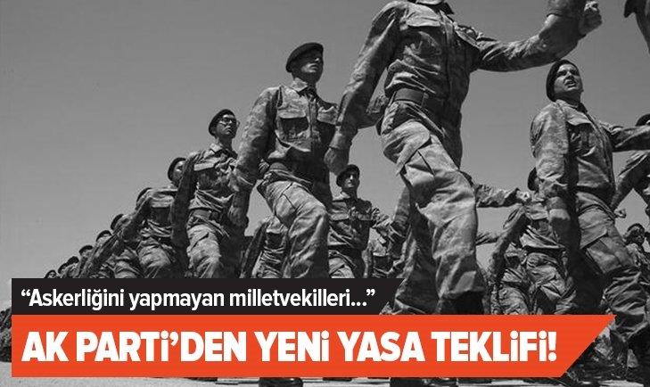 AK Parti'den yeni yasa teklifi: Askerliğini yapmayan...