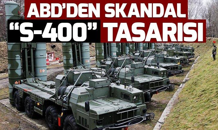 ABD'den skandal S-400 karar tasarısı