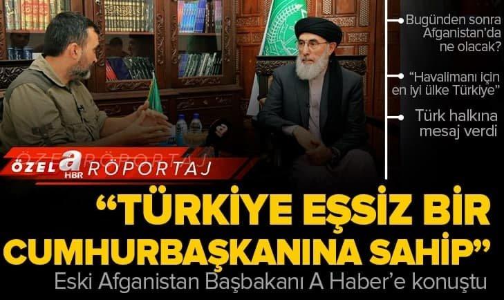 Eski Afganistan Başbakanı Gülbeddin Hikmetyar A Haber'e konuştu | Türkiye eşsiz bir Cumhurbaşkanına sahip güvenilir bir ülke
