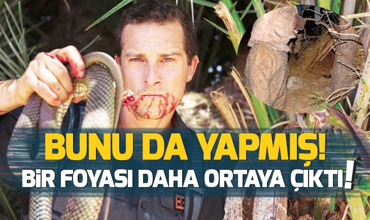 BEAR GRYLLS YOK ARTIK DEDİRTTİ! BU FOYASI DA ORTAYA ÇIKTI...