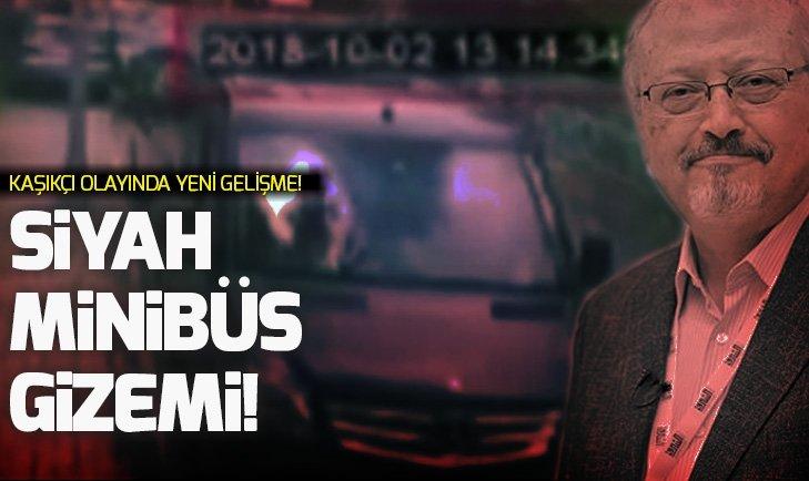 Siyah minibüsün içindekiler kim? Kayıp gazeteci Cemal Kaşıkçı olayında flaş gelişme