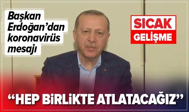 Başkan Erdoğan'dan koronavirüs mesajı