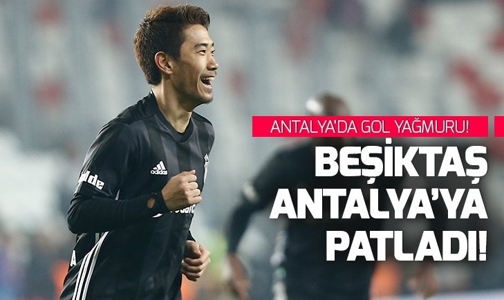BEŞİKTAŞ ANTALYA'YA PATLADI!