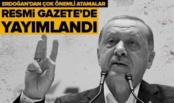 Başkan Erdoğan imzayı attı! Önemli atamalar yapıldı...