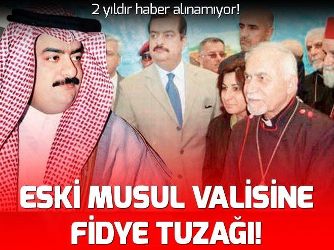 MUSUL'UN ESKİ VALİSİ İSTANBUL'DA KAYBOLDU