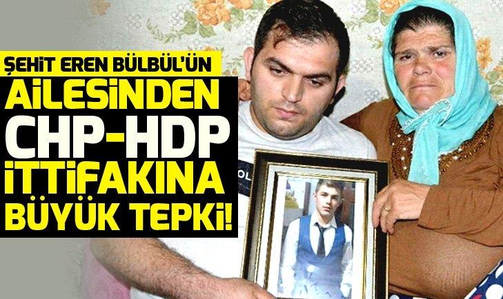Eren Bülbül'ün ailesinden CHP-HDP ittifakına büyük tepki!