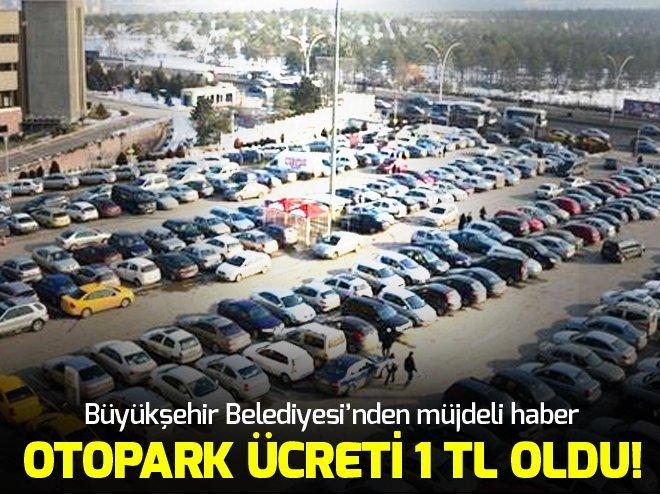 ANKARA'DA OTOPARK ÜCRETLERİYLE İLGİLİ FLAŞ KARAR!