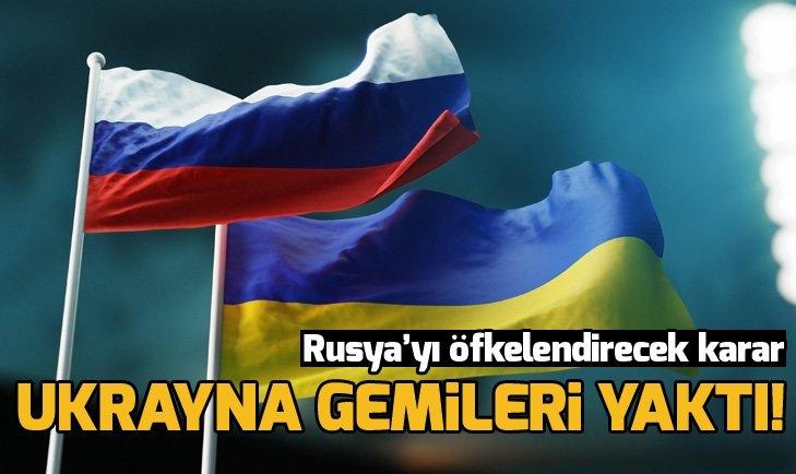 UKRAYNA'DAN FLAŞ RUSYA KARARI!