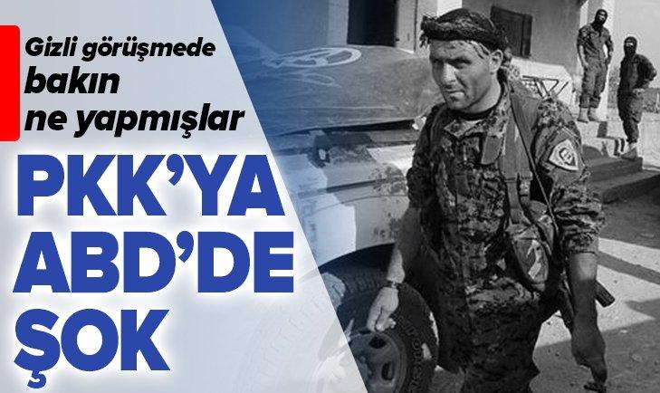 PKK'YA ŞOK! ABD GİZLİ GÖRÜŞMEDE BAKIN NE YAPMIŞ