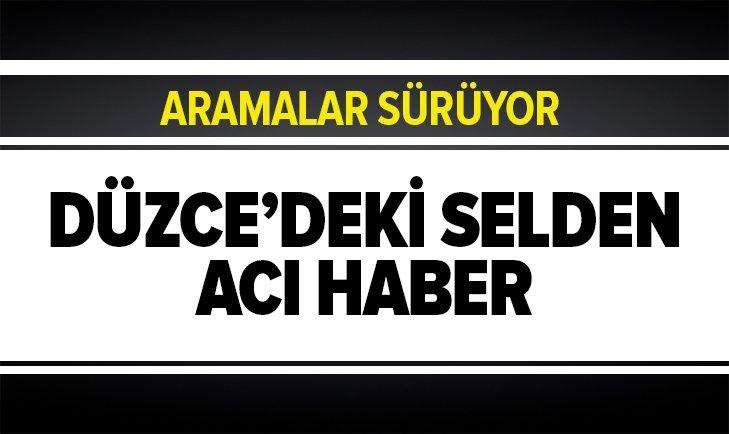 DÜZCE'DEKİ SELDEN BİR ACI HABER DAHA