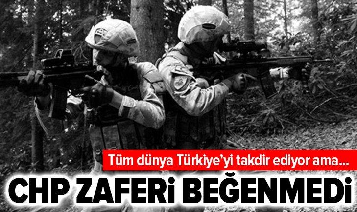 CHP TÜRKİYE'NİN ZAFERİ BEĞENMEDİ!