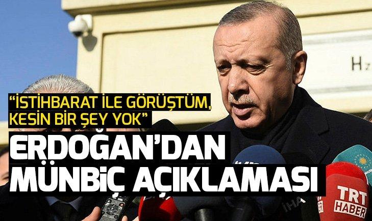 Son dakika: Başkan Erdoğan'dan Münbiç açıklaması