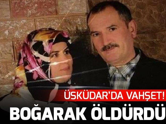 Üsküdar'da vahşet! Karısını boğarak öldürdü