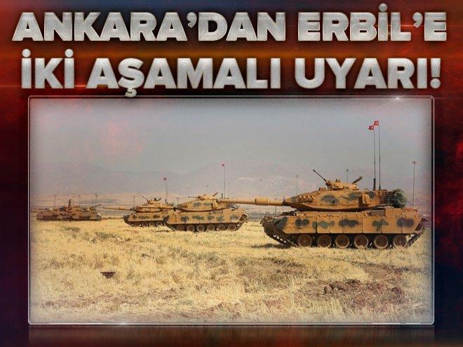 Ankara'dan Erbil'e 2 aşamalı uyarı