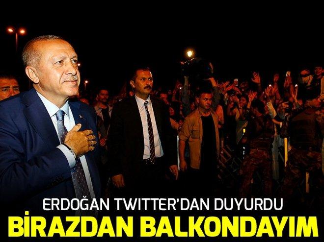 Erdoğan'dan Birazdan Ankara'da balkondayız mesajı