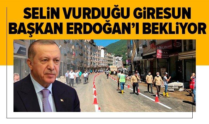 Felaketin izleri siliniyor! Giresun Başkan Erdoğan'ı bekliyor