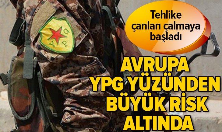 AVRUPA YPG YÜZÜNDEN BÜYÜK RİSK ALTINDA