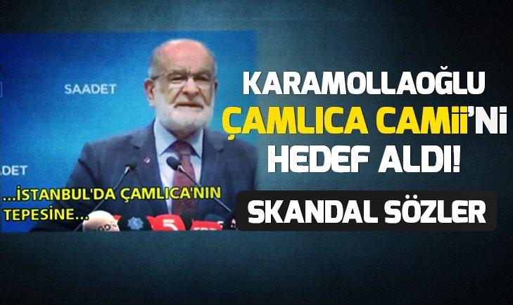 Temel Karamollaoğlu Çamlıca Camii'ni hedef aldı | Video