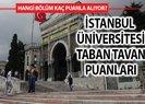 İstanbul Üniversitesi taban tavan puanları başarı sıralaması 2019! – İstanbul Üniversitesi'nde hangi bölüm kaç puanla alıyor?