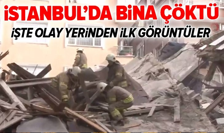 İstanbul'da bina çöktü! Ekipler olay yerinde