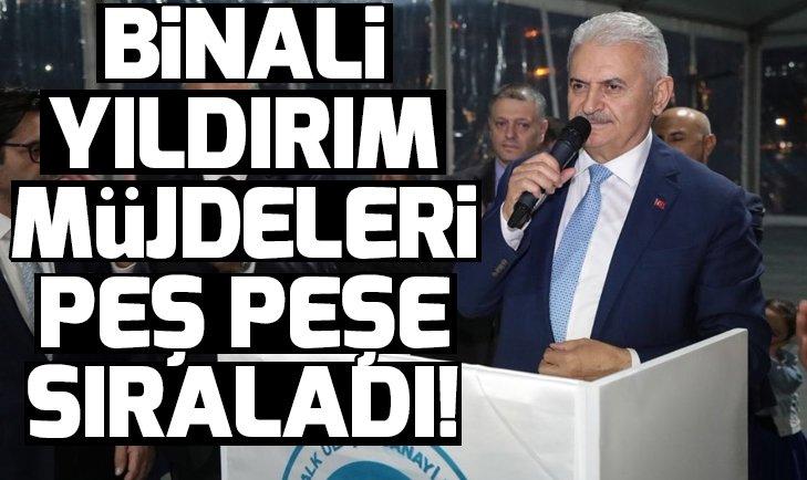 BİNALİ YILDIRIM'DAN MÜJDE ÜSTÜNE MÜJDE!