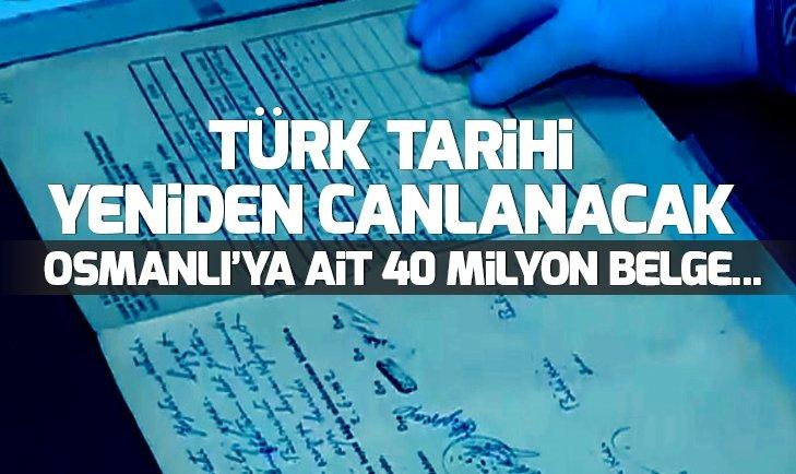 TÜRK TARİHİ YENİDEN CANLANACAK! OSMANLI'YA AİT 40 MİLYON BELGE...