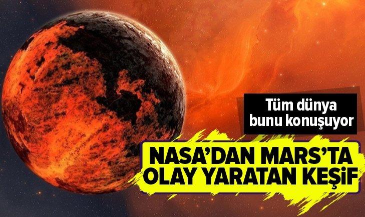 NASA'DAN MARS'TA OLAY YARATAN KEŞİF!