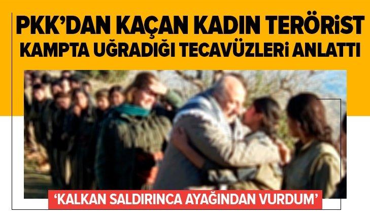 PKK kampında uğradığı tecavüzü anlattı!
