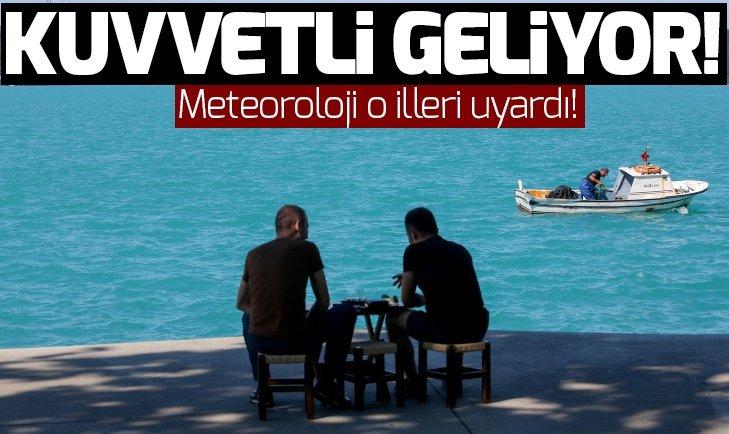 METEOROLOJİ'DEN O İLLER İÇİN FLAŞ UYARI