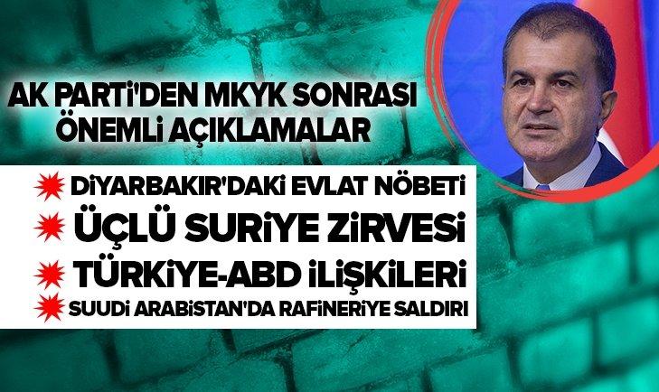 AK PARTİ MKYK TOPLANTISI SONRASI FLAŞ AÇIKLAMALAR